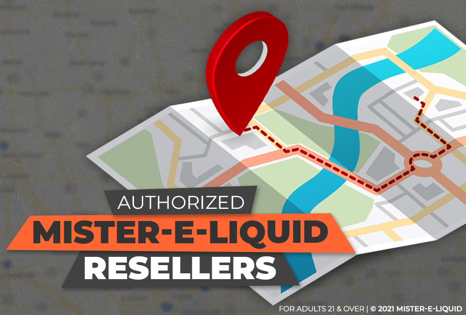 Authorized Resellers of Mister-E-Liquid and MEL brand vape juice!