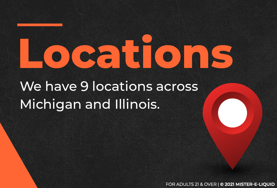 Locations - We have 9 locations across Michigan and Illinois